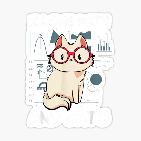 I Love Math And Cats Mathematics Cat Lover Numbers Formula  Sticker