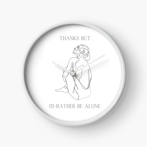 Thanks But I'd Rather Be Alone Line Art Girl (Black text) Clock