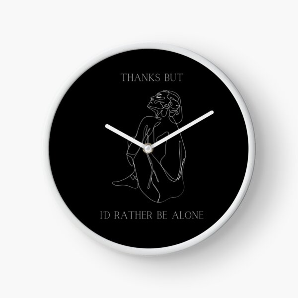 Thanks But I'd Rather Be Alone Line Art Girl (White Text) Clock