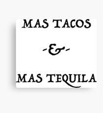 Mas Tacos & Mas Tequila Ver.Black Canvas Print