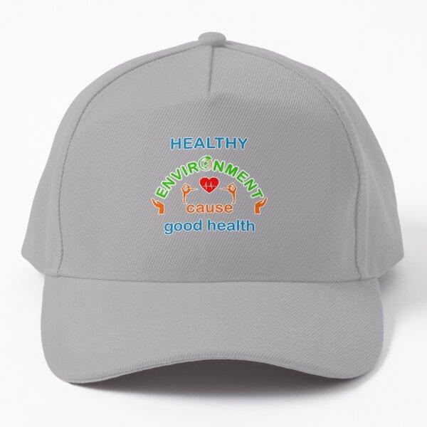 Healthy environment cause good health custom print Baseball Cap