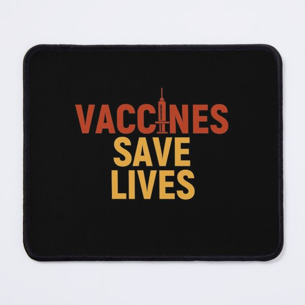Vaccines Save Lives Mouse Pad