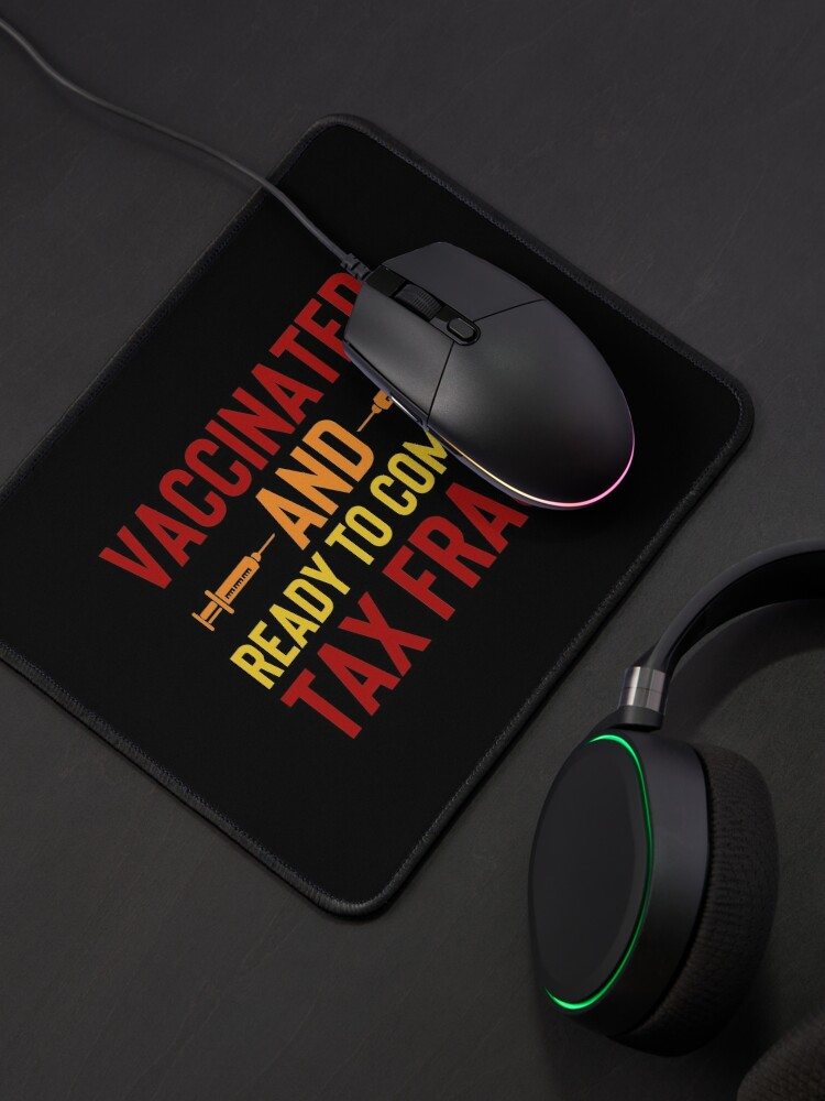 Alternate view of Vaccinated And Ready To Commit Tax Fraud Mouse Pad
