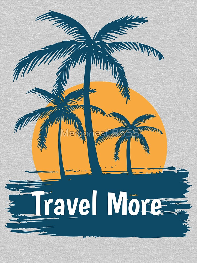 Let's Travel More by MemoriesCBSSS