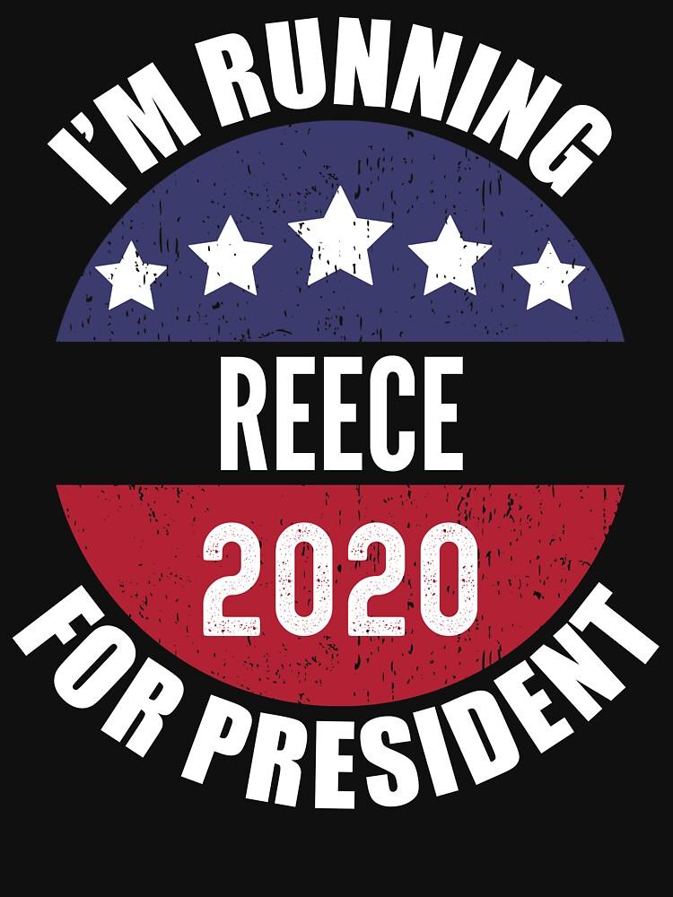 Reece I'm Running For President 2020 by ryanhcs