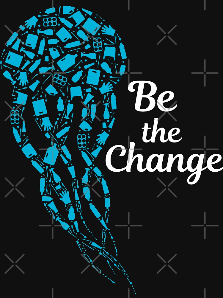 Be The Change Save The Ocean And Keep The Sea Plastic Free  by Vegginitup