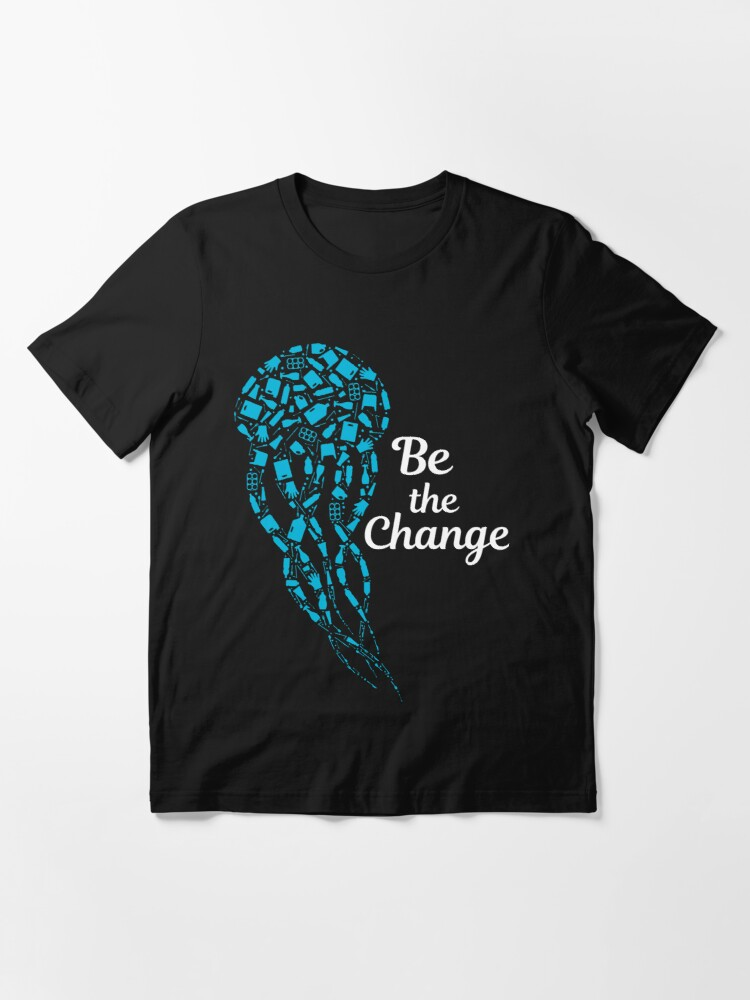 Alternate view of Be The Change Save The Ocean And Keep The Sea Plastic Free  Essential T-Shirt