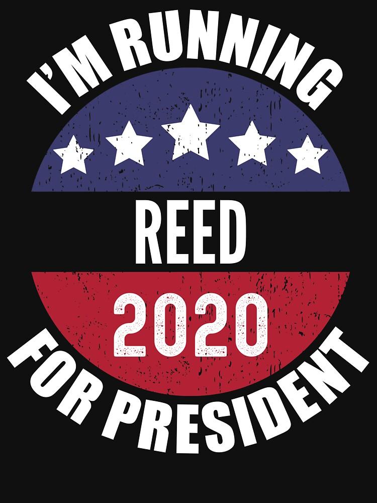 Reed I'm Running For President 2020 by ryanhcs
