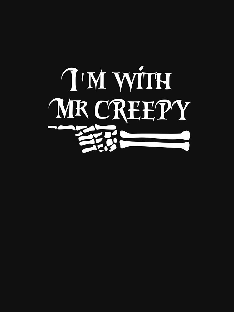 I'm with Mr creepy  by Laminebe