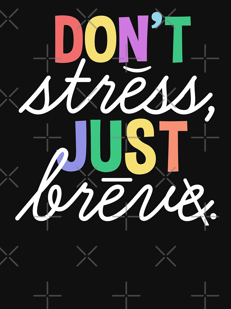 Don't Stress Just Breve by Wishinglob