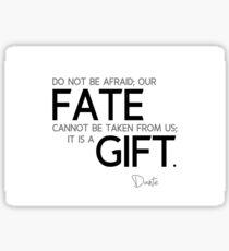 our fate is a gift - dante aliglieri Sticker