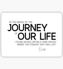 the journey of our life - dante aliglieri Sticker