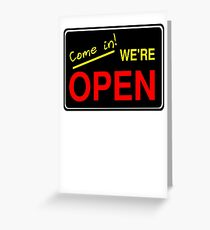 Come in! We're Open by Chillee Wilson Greeting Card