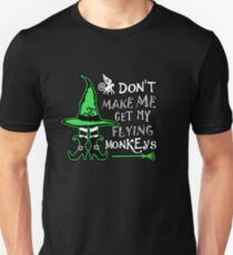 Don't Make Me Get My Flying Monkeys. V2. T-Shirt