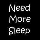 Need More Sleep by GlennStevens