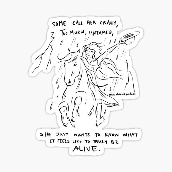 Call Her Crazy, She's Alive Sticker