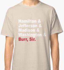 Founding Fathers & More- Hamilton Classic T-Shirt