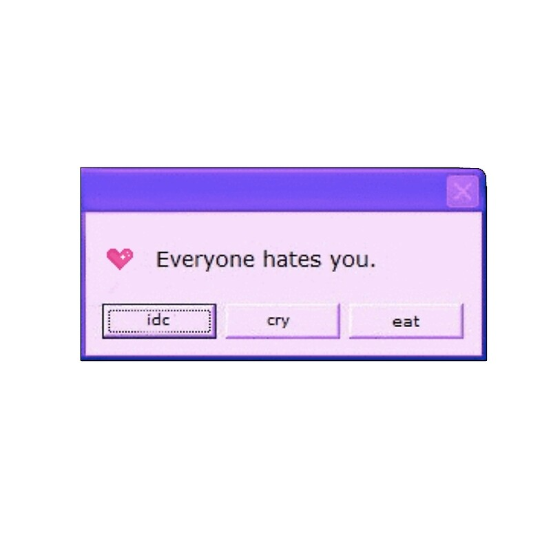 Quot Everyone Hates You Aesthetic Sticker Quot Framed Prints By