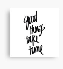 Good Things Take Time | Quote Sticker Canvas Print