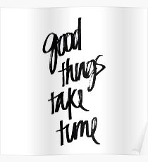 Good Things Take Time   Quote Sticker Poster