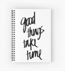 Good Things Take Time | Quote Sticker Spiral Notebook