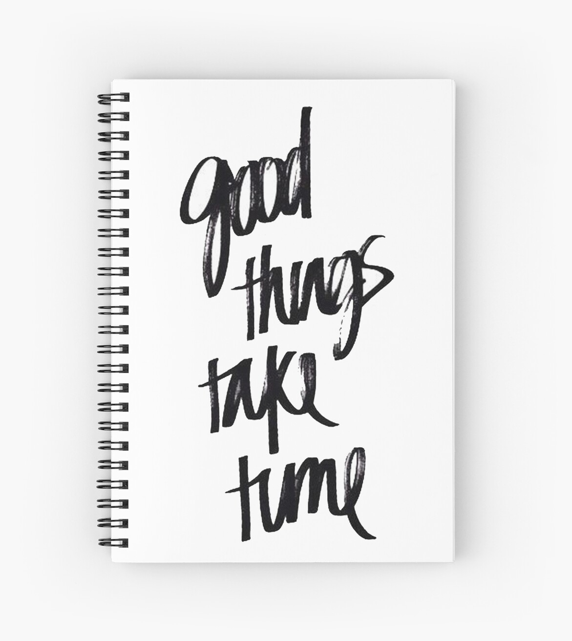 Good Things Take Time Quote Sticker Spiral Notebooks By