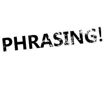 Phrasing! by R3dWing