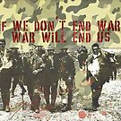 Quote - War will end us by Adarve  Photocollage