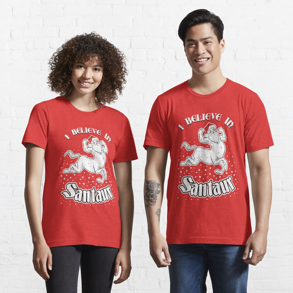 Santaur (I Believe In Santaur) Essential T-Shirt