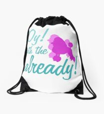 Oy with the poodles already! Drawstring Bag