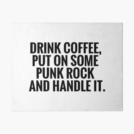 Coffee, Punk Rock, Handle It Art Board Print