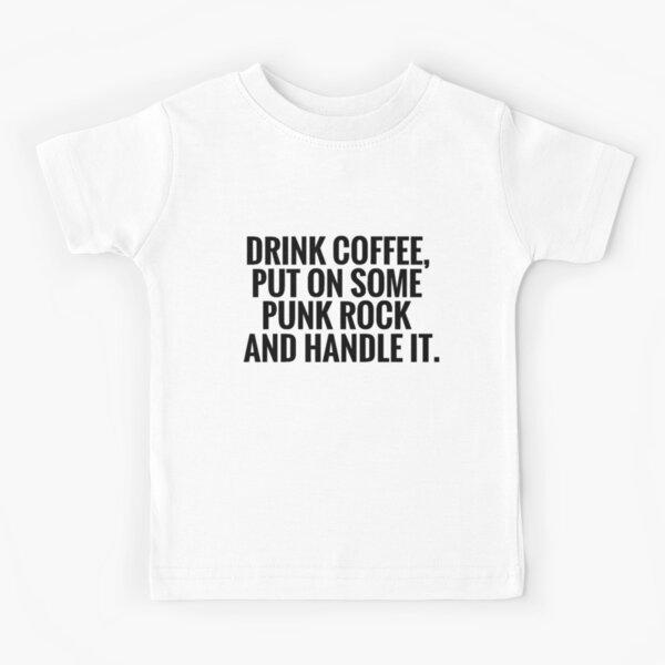Coffee, Punk Rock, Handle It Kids T-Shirt