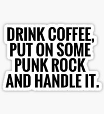 Coffee, Punk Rock, Handle It Sticker