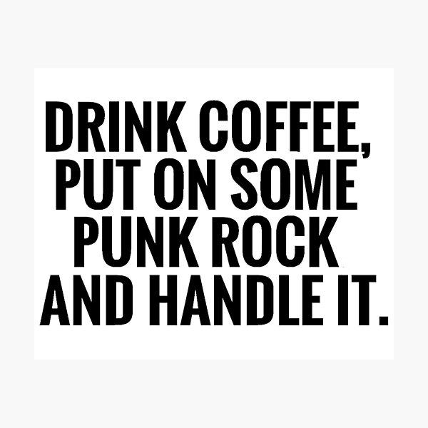 Coffee, Punk Rock, Handle It Photographic Print