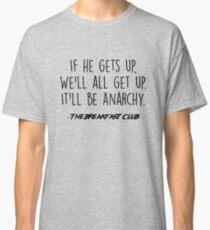 The Breakfast Club - It'll be anarchy Classic T-Shirt