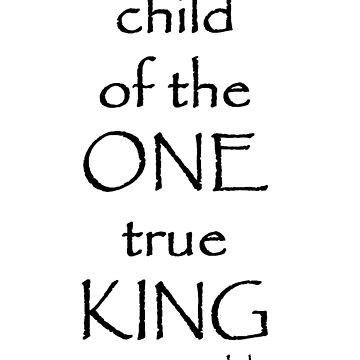 Child of the One true King by adasha