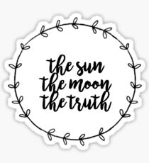 THE SUN, THE MOON, THE TRUTH Sticker