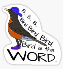 Bird is the Word robinhood gangsta Sticker