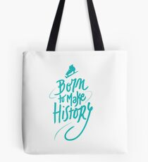 Born to make History [color] Tote Bag