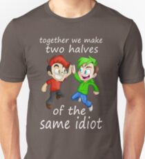 Two Halves of the Same Idiot T-Shirt