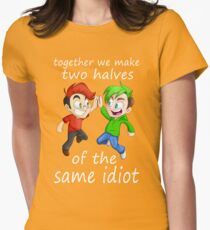Two Halves of the Same Idiot Womens Fitted T-Shirt