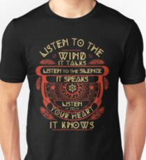 Listen to the wind it talks listen to the silence Unisex T-Shirt