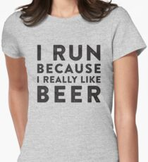 I Run Because I Really Like Beer Women's Fitted T-Shirt