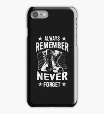 ALWAYS REMEMBER NEVER FORGET - Veteran Shirt  iPhone Case/Skin