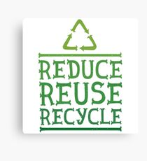 Reduce reuse recycle green motivation  Canvas Print