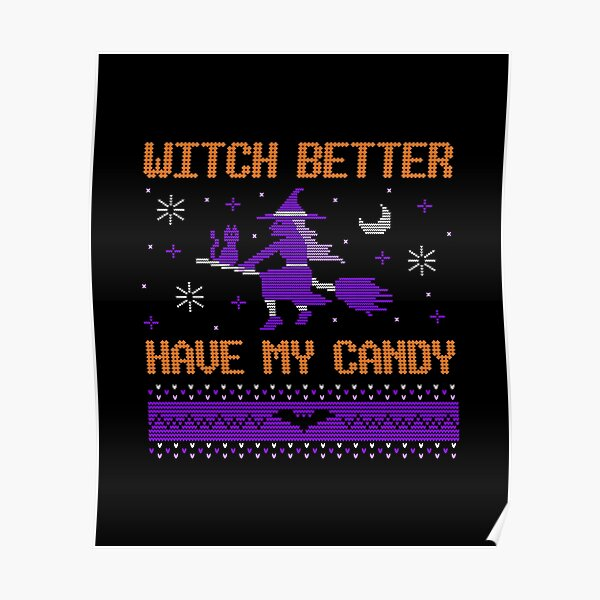 Witch better have my candy  Poster