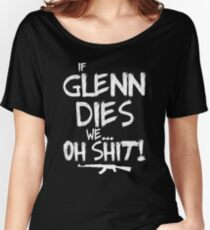 If Glenn dies we... oh shit! - The Walking Dead Women's Relaxed Fit T-Shirt