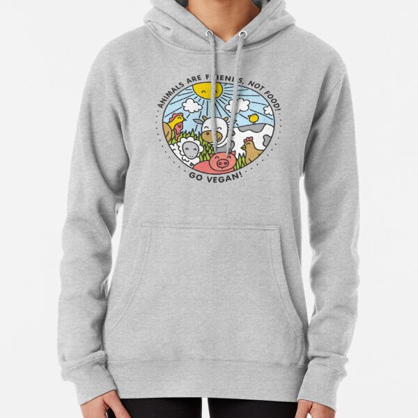Animals are friends, not food. Go vegan!  Pullover Hoodie