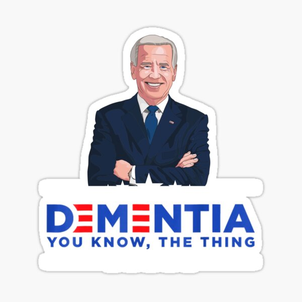 Dementia You Know The Thing Sticker