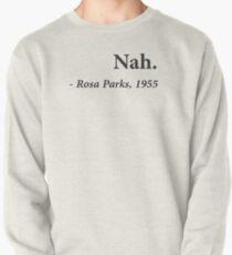 Nah Rosa Parks Citation Sweatshirt